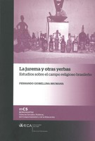 La Jurema y Otras Yerbas: Estudios sobre el Campo Religioso Brasileño