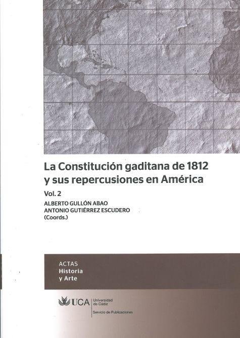 La Constitución Gaditana de 1812 y sus Repercusiones en América, vol. 2