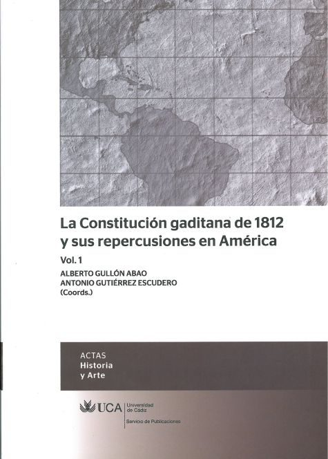 La Constitución gaditana de 1812 y sus repercusiones en América, vol. 1