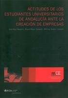Actitudes de los Estudiantes Universitarios de Andalucía ante la Creación de Empresas