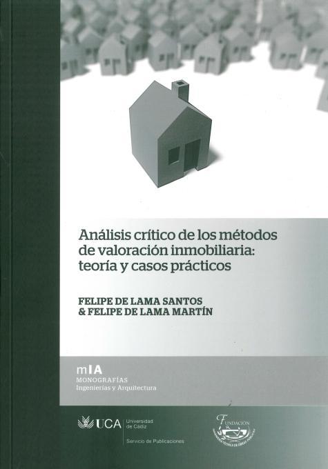 Análisis Crítico de los Métodos de Valoración Inmobiliaria: Teoría y Casos Prácticos