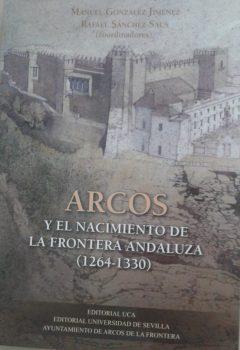 Arcos y el Nacimiento de la Frontera Andaluza (1264-1330)