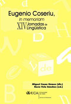 Eugenio Coseriu, in Memoriam. XIV Jornadas de Lingüística