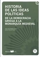 Historia de las Ideas Políticas. De la Democracia Griega a la Monarquía Medieval