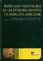 Morbilidad Hospitalaria de las Personas Mayores en Andalucía (2000-2004): Informe Técnico