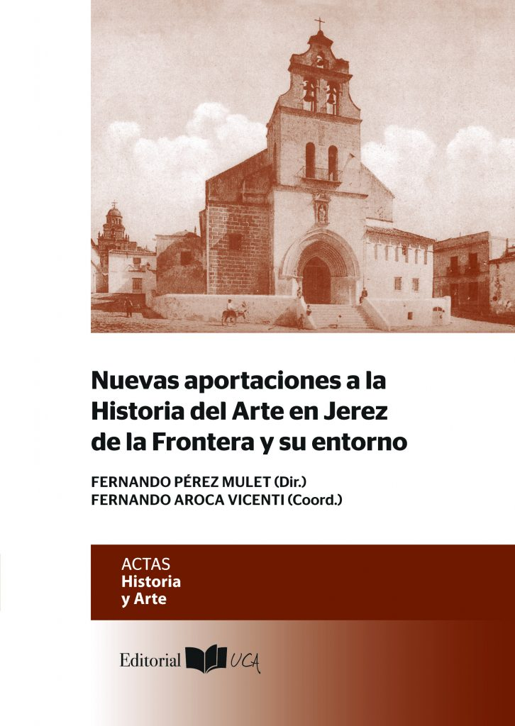 Nuevas Aportaciones a la Historia de Jerez de la Frontera y su Entorno