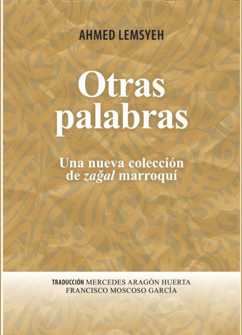 Otras Palabras. Una Nueva Colección de Zagal Marroquí