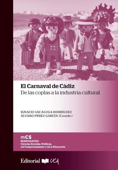 El carnaval de Cádiz. De las coplas a la industria cultural