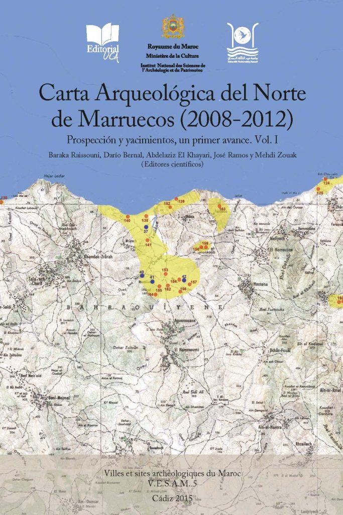 Carta Arqueológica del Norte de Marruecos (2008-2012) : Prospección y Yacimientos, un Primer Avance Vol. 1