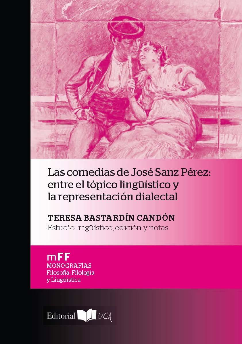 Las Comedias de José Sanz Pérez: Entre el Tópico Lingüístico y la Representación Dialectal