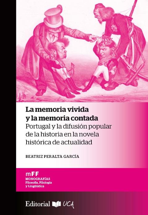 La memoria vivida y la memoria contada. Portugal y la difusión popular de la historia en la novela histórica de actualidad