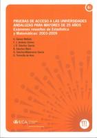 Pruebas de Acceso a las Universidades Andaluzas para Mayores de 25 Años. Exámenes Resueltos de Estadística y Matemáticas: 2003-2009
