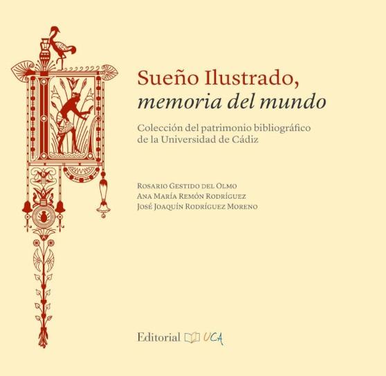 Sueño Ilustrado, memoria del mundo. Colección del patrimonio bibliográfico de la Universidad de Cádiz