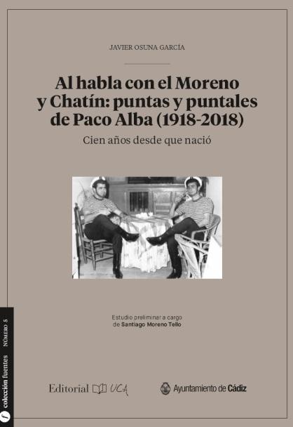 Al habla con el Moreno y Chatín: puntas y puntales de Paco Alba (1918-2018)