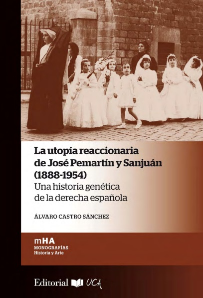 La utopía reaccionaria de José Pemartín y Sanjuán (1888-1954)