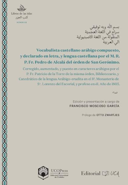 Vocabulista castellano arábico: compuesto, y declarado en letra, y lengua castellana por el M. R. P. Fr. Pedro de Alcalá del orden de San Gerónimo