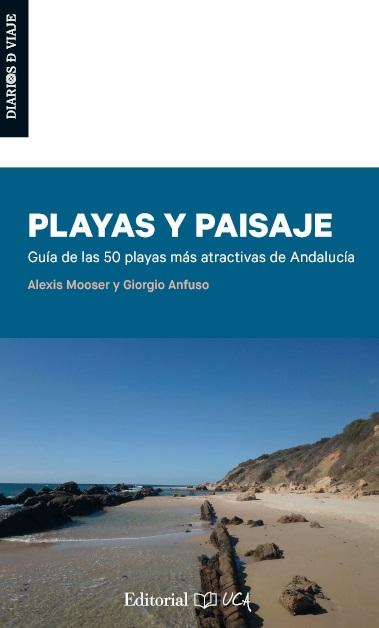 Playas y paisaje. Guía de las 50 playas más atractivas de Andalucía