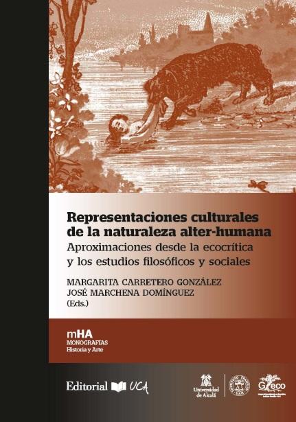 Representaciones culturales de la naturaleza alter-humana: aproximaciones desde la ecocrítica y los estudios filosóficos y sociales