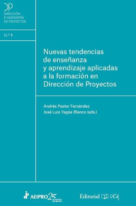 Nuevas tendencias de enseñanza y aprendizaje aplicadas a la formación en Dirección de Proyectos