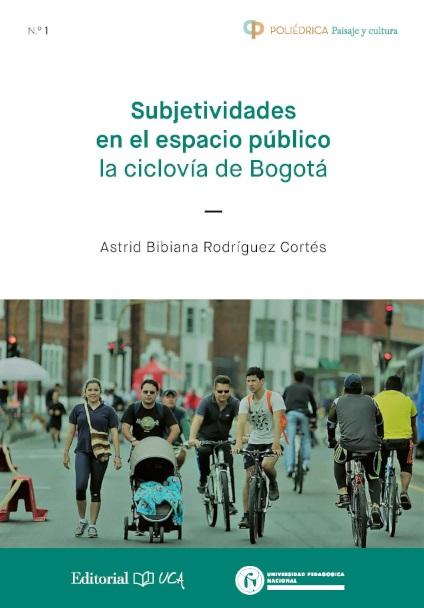 Subjetividades en el espacio público: la ciclovía de Bogotá