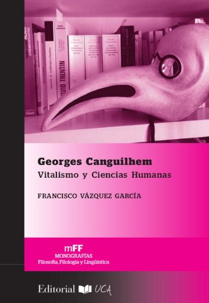 Georges Canguilhem: Vitalismo y Ciencias Humanas