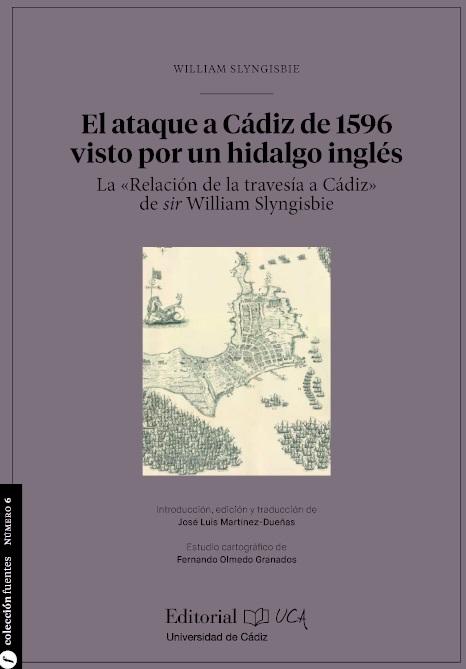 """El ataque a Cádiz de 1596 visto por el hidalgo inglés:  la """"Relación de la travesía a Cádiz"""" de sir William Slyngisbie"""