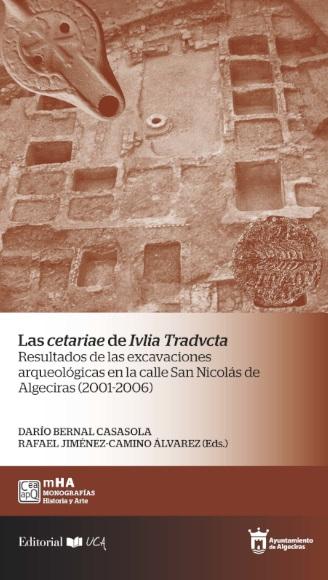 Las cetariae de Iulia Traducta. Resultados de las excavaciones arqueológicas en la calle San Nicolás de Algeciras (2001-2006)