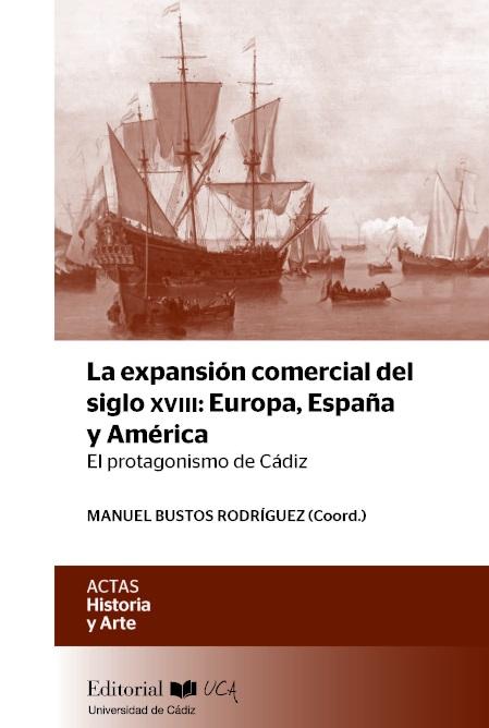 La expansión comercial del siglo XVIII: Europa, España y América. El protagonismo de Cádiz