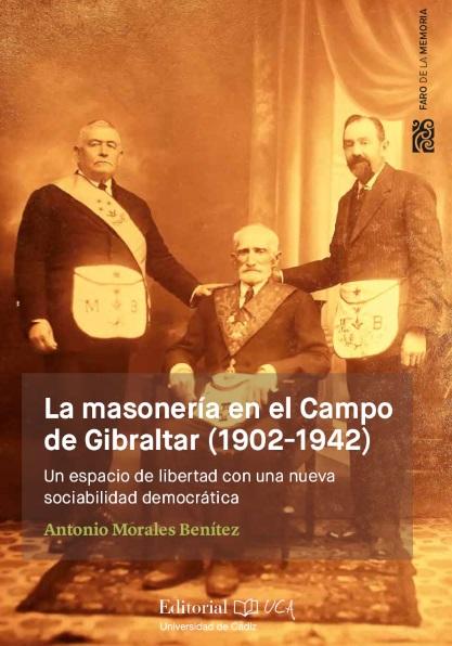 La masonería en el campo de Gibraltar. Un espacio de libertad con una nueva sociabilidad democrática
