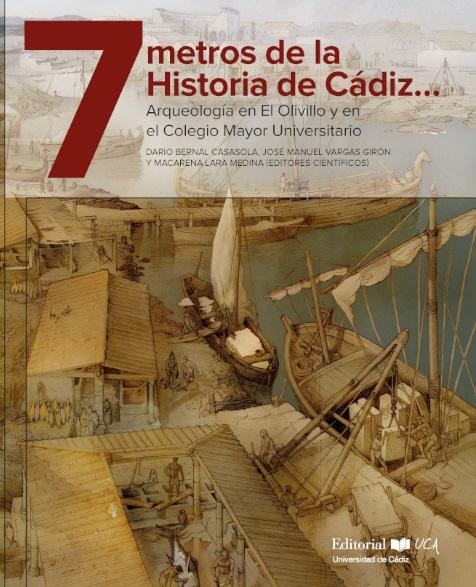 7 metros de la Historia de Cádiz… Arqueología en El Olivillo y en el Colegio Mayor Universitario