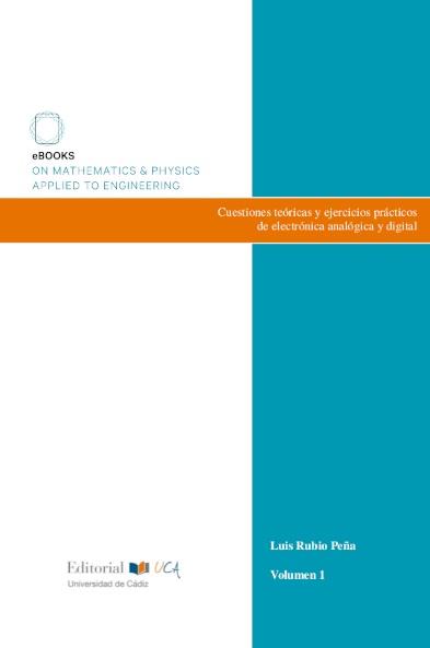 Cuestiones teóricas y ejercicios prácticos de electrónica analógica y digital