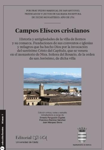 Campos elíseos cristianos. Historia y antigüedades de la villa de Bornos y su comarca