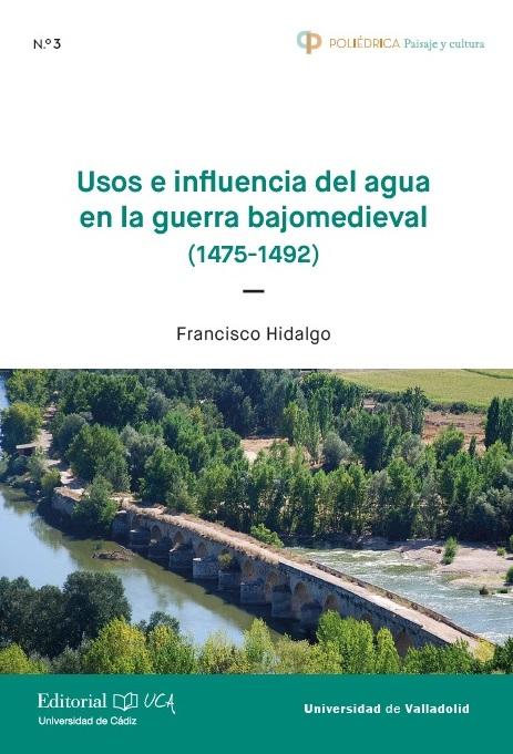 Usos e influencia del agua en la guerra bajomedieval (1474-1492)
