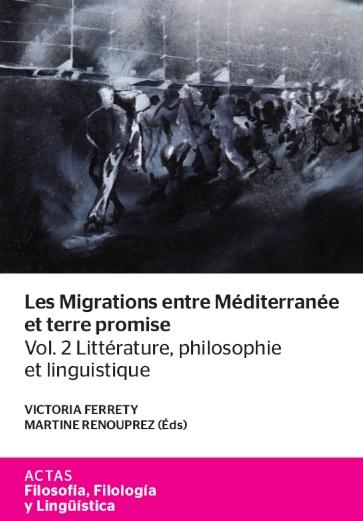 Les Migrations entre Méditerranée et terre promise. Vol. 2. Littérature, philosophie et linguistique