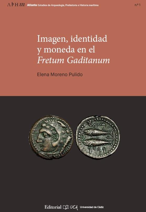 Imagen, identidad y moneda en el Fretum Gaditanum