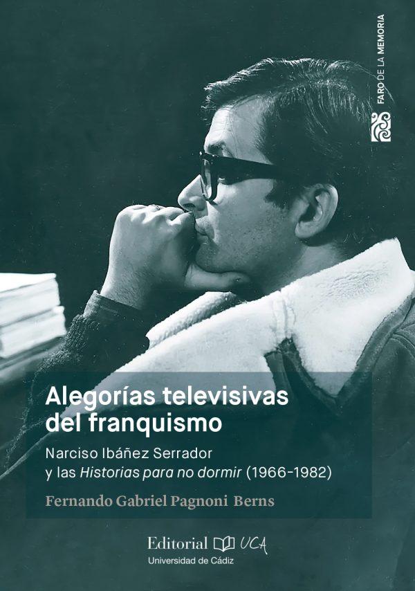 Alegorías televisivas del franquismo. Narciso Ibáñez Serrador y las historias para no dormir (1966-1982)
