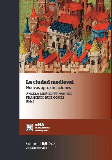 La ciudad medieval. Nuevas aproximaciones