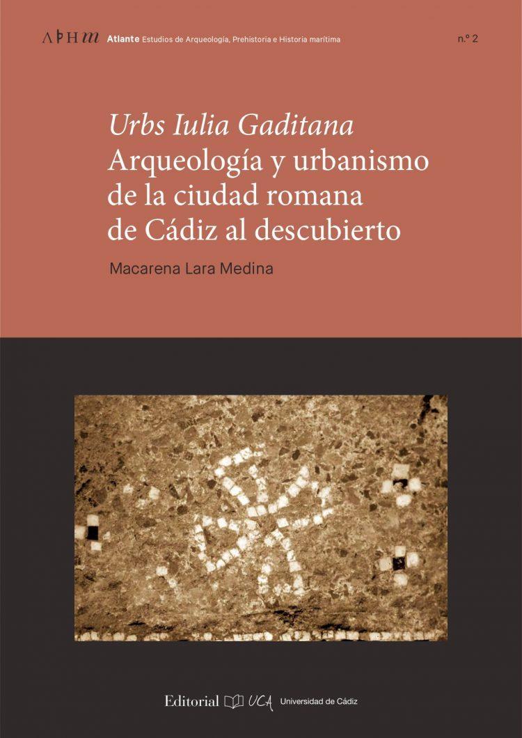 """Presentación virtual del libro """"Urbs Iulia Gaditana. Arqueología y urbanismo de la ciudad romana de Gades"""""""