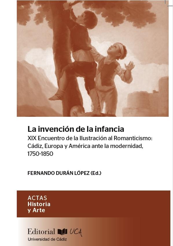La invención de la infancia. XIX Encuentro de la Ilustración al Romanticismo: Cádiz, Europa y América ante la modernidad, 1750-1850